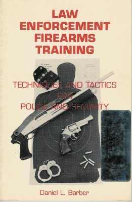 Law Enforcement Firearms Training - Techniques and Tactics for Police and Security Kirja